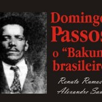 "Domingo Passos: O ""Bakunin brasileiro"" – Livro"