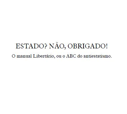 ESTADO-NAO-OBRIGADO-O-manual-Libertario-ou-o-ABC-do-antiestatismo