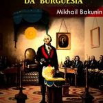 História heterogênea da burguesia – Livro de Mikhail Bakunin